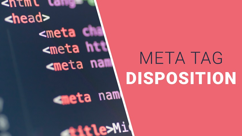 Disposition Meta Tag