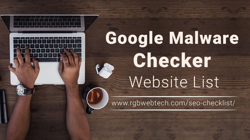 Google Malware Checker Websites List