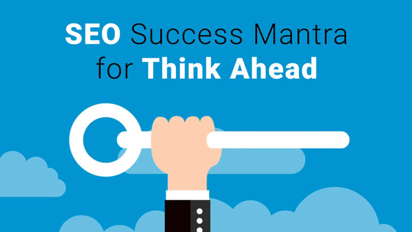 SEO Success Mantra for Think Ahead